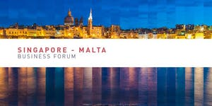Singapore - Malta Business Forum & B2B Event