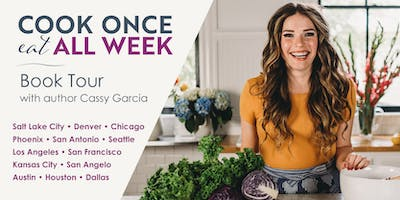 KANSAS CITY: Cook Once Eat All Week book signing with Cassy Joy Garcia