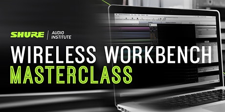 Wireless Workbench Masterclass tickets