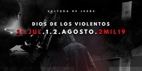 Dios de los Violentos 2019 entradas