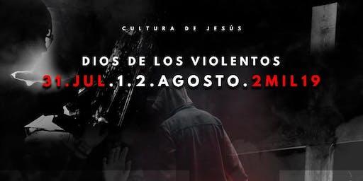 Dios de los Violentos 2019