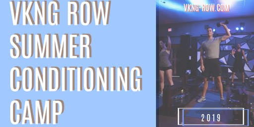 VKNG ROW SUMMER CONDITIONING CAMP - (HIGH SCHOOL)