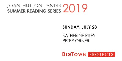 JHL SUMMER READING SERIES: Katherine Riley, Peter Orner