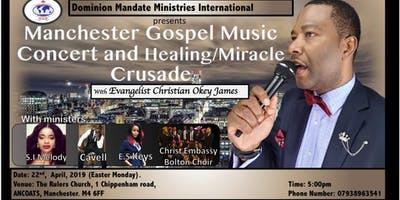 Manchester Gospel Music Concert and Healing/Miracle Crusade