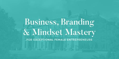 Grow Your Business, Ace Your Branding & Master Your Mindset! tickets