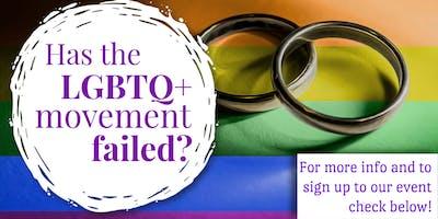 Has the LGBT+ Movement Failed?
