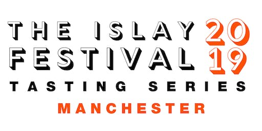 The Islay Festival 2019 Tasting - Manchester