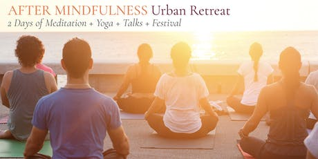 After Mindfulness, Urban Retreat tickets