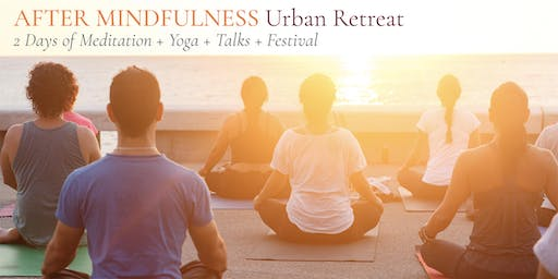 After Mindfulness, Urban Retreat