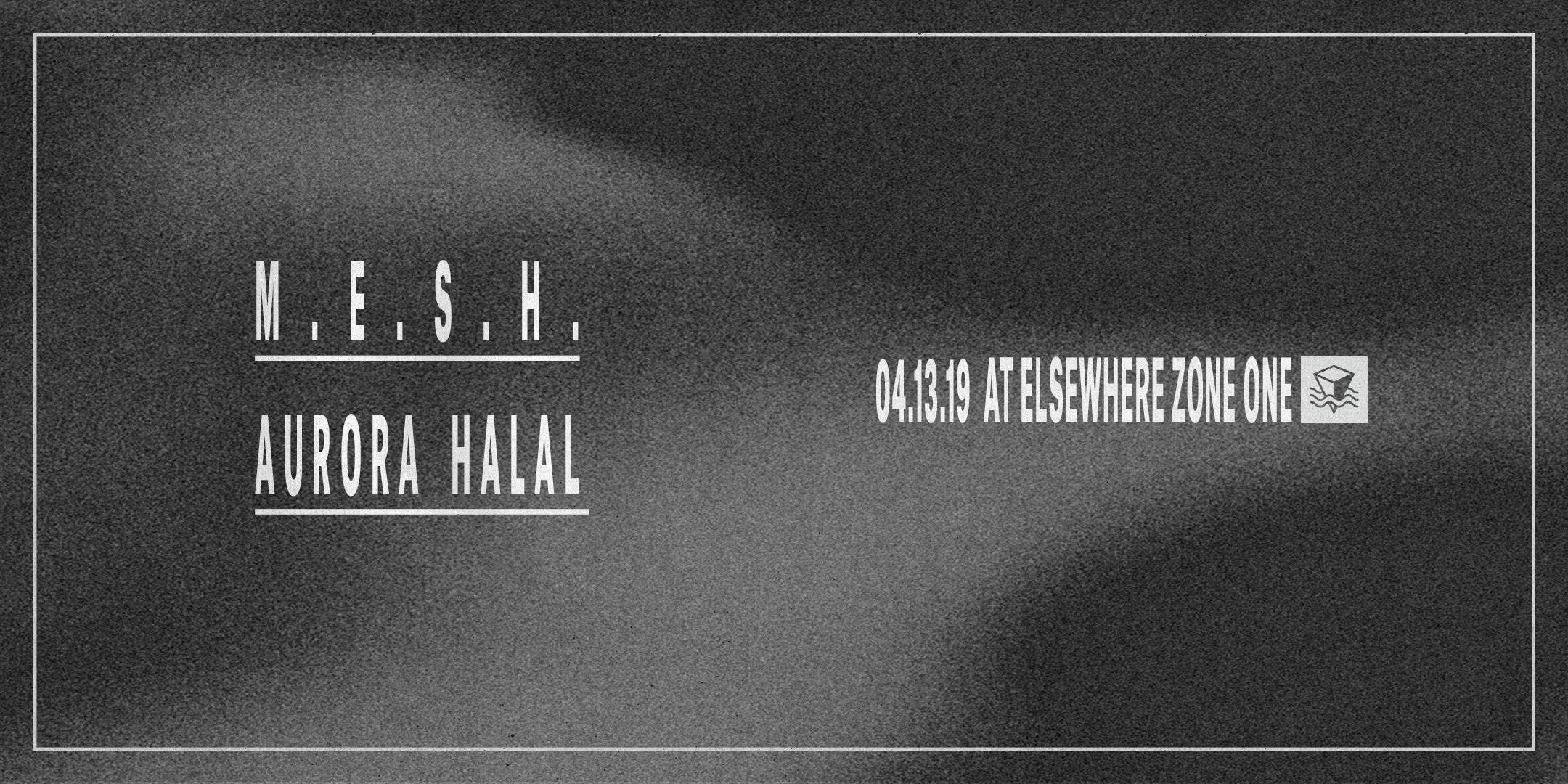 M.E.S.H. & Aurora Halal