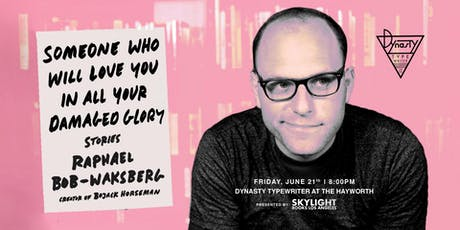 Skylight Books presents Raphael Bob-Waksberg with his new book Someone Who Will Love You in All Your Damaged Glory tickets