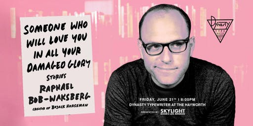 Skylight Books presents Raphael Bob-Waksberg with his new book Someone Who Will Love You in All Your Damaged Glory