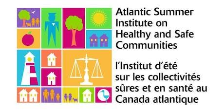 2019 l'Institut d'été sur les collectivités sûres et en sécurité au Canada atlantique tickets