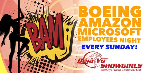 Boeing, Amazon, & Microsoft Employees Night at Deja Vu Lake City!