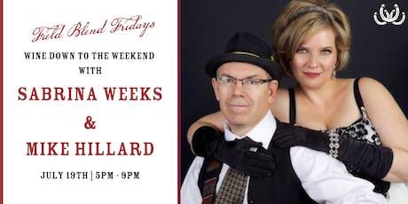 Field Blend Fridays with Sabrina Weeks & Mike Hillard tickets