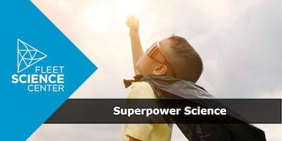 Superpower Science (TK-5 Educator Workshop)