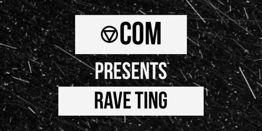 ⎊com Presents Rave Ting