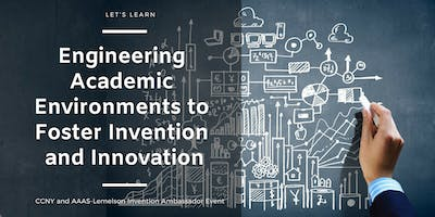Engineering Academic Environments to Foster Invent