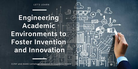 Engineering Academic Environments to Foster Invention and Innovation  tickets