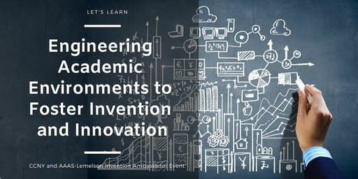Engineering Academic Environments to Foster Invention and Innovation