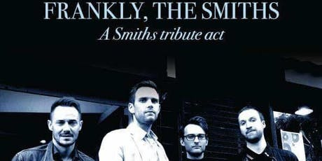Frankly, The Smiths - Sneaky Pete's, Edinburgh  tickets
