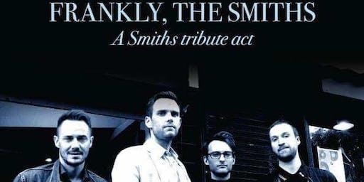 Frankly, The Smiths - Sneaky Pete's, Edinburgh