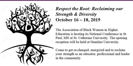 2019 ABWHE National Conference: Respect the Root: Reclaiming Our Strength