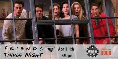 Friends Trivia Night - April 11th 730pm Hudsons Red Deer