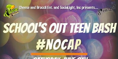 School's Out Teen Bash #NOCAP