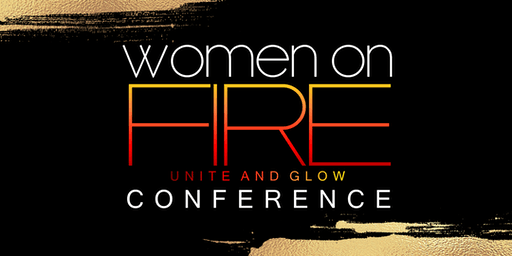 Women on Fire Conference: Unite & Glow