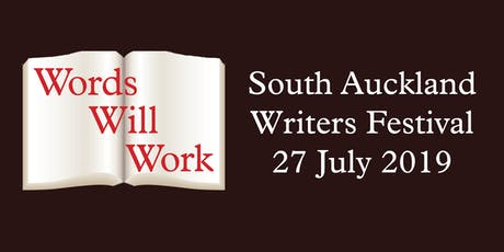 """Words Will Work"" - South Auckland Writers Festival  tickets"
