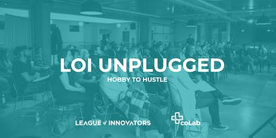 LOI Unplugged: Hobby To Hustle