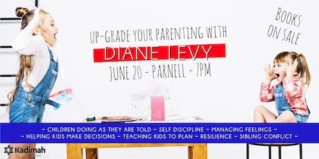 Up-Grade Your Parenting With Diane Levy tickets