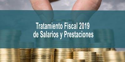 TRATAMIENTO FISCAL 2019 DE SALARIOS Y PRESTACIONES