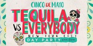 CincoDe Mayo Tequila vs Everybody NEW YORK CITY