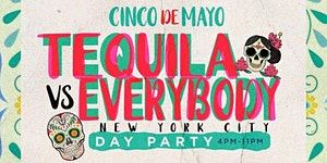 Cinco De Mayo Tequila vs Everybody NEW YORK CITY