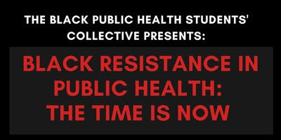 Black Resistance in Public Health: The Time is Now