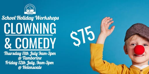 CLOWNING & COMEDY WORKSHOP (TAMBORINE) 9am-3pm
