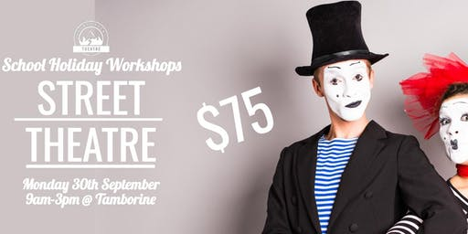 STREET THEATRE WORKSHOP (TAMBORINE) 9am - 3pm