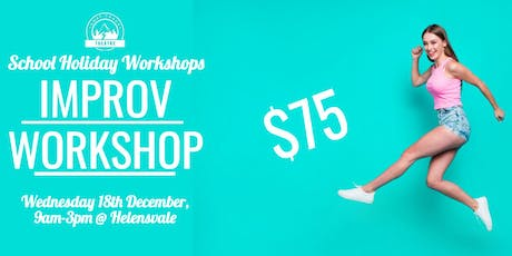 FAST TRACK IMPROVISATION WORKSHOP 13-18 YEAR OLDS (HELENSVALE) 9am-3pm tickets