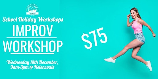 FAST TRACK IMPROVISATION WORKSHOP 13-18 YEAR OLDS (HELENSVALE) 9am-3pm
