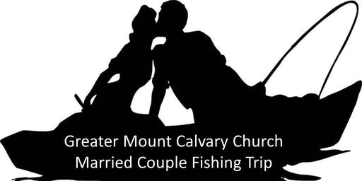 GREATER MOUNT CALVARY'S MARRIED COUPLES FISHING TRIP