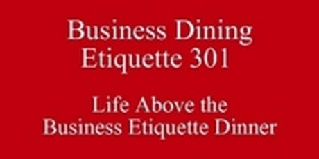 Look Polished Eating Life Above the Business Etiquette Dinner New Class Special Dining Club Austin Texas SoE 512 821-2699 University Etiquette Outclass the Competition tickets