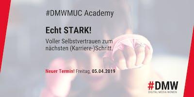 #DMWmuc Academy: Echt stark! Mit Selbstvertrauen zum nächsten (Karriere-)Schritt