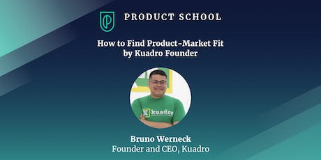 How to Find Product-Market Fit by Kuadro Founder tickets