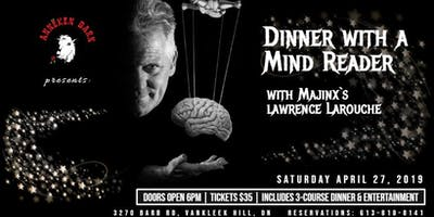 Dinner with a Mind Reader, with Lawrence Larouche - April 27/19