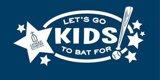 Catholic Charities West Michigan- 2019 Let's Go to Bat for Kids!