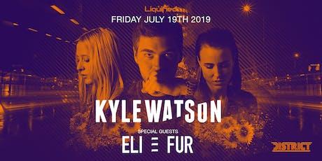KYLE WATSON + ELI + FUR | District Atlanta tickets