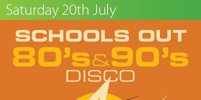 Schools Out - 80's & 90's Disco