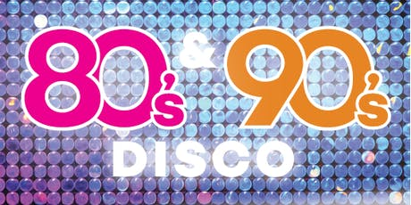 80's & 90's Disco tickets